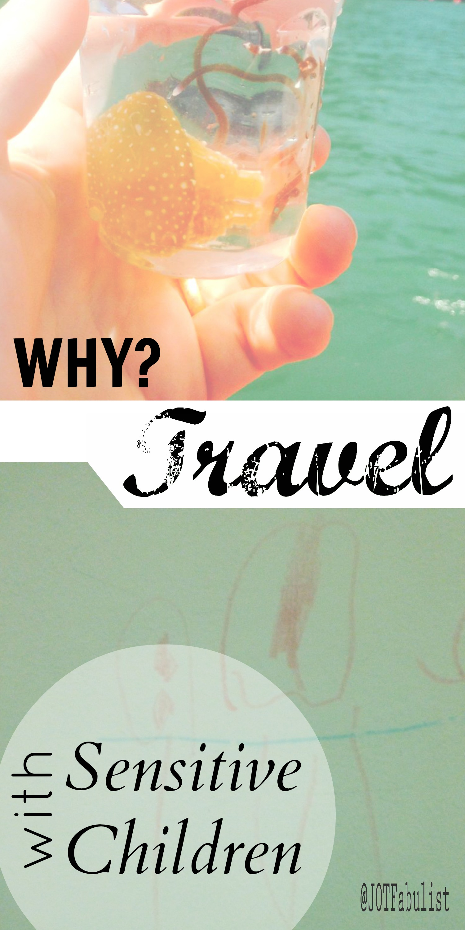 Why we Travel with a Sensitive Child Highly Sensitive Child