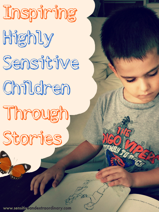 Inspiring Highly Sensitive Children Through Stories