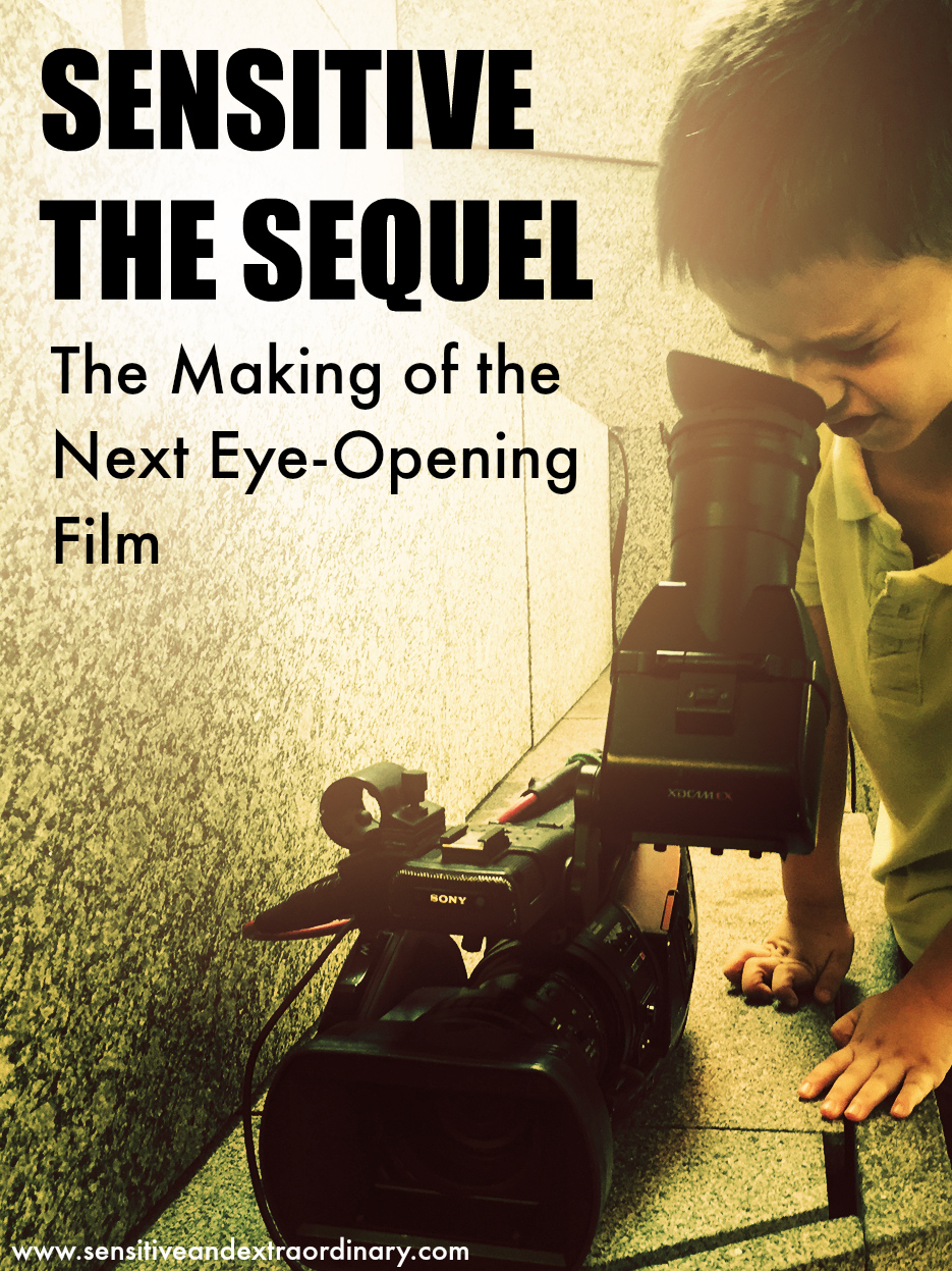 Sensitive The Sequel: The Making of the Next Eye-Opening Movie. This one will focus on raising and caring for Highly Sensitive Children (Elaine Aron)