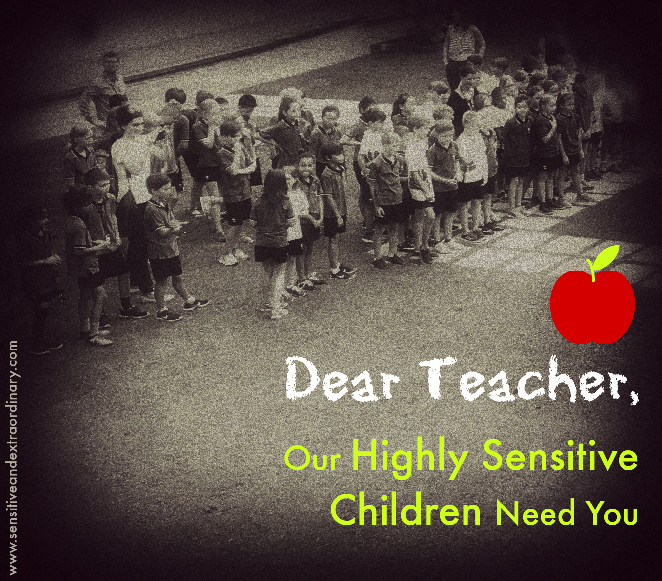 Dear Teacher, Our Highly Sensitive Children Need you