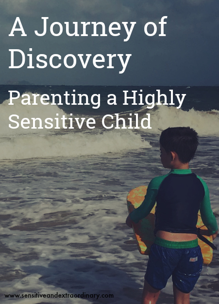 A Journey of Discovery - Parenting a Highly Sensitive Child
